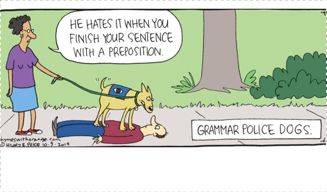 GRAMMAR RULE #1: IT'S MORE LIKE GUIDELINES, ANYWAY …